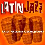 Latin Jazz by D.J. Quim Campbell