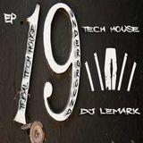 ►Dj LEMARK Presents EP: 19 ◄► TRIBAL  TECH HOUSE - UNDERGROUND TECH HOUSE - MINIMAL TECH HOUSE  ◄