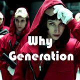 Le casse de Why Generation