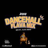 DANCEHALL FLAVA MIX 2018 APR