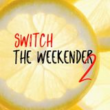 Switch - The Weekender 2 [#133]