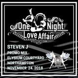 ONE NIGHT LOVE AFFAIR present STEVEN J PROMO MIX  NOVEMBER 2O18