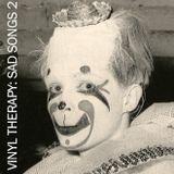 Vinyl Therapy #22: Sad Songs – Second Half + Extras!