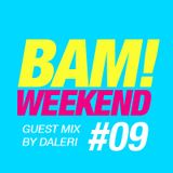 Michael Casado - BAM! WEEKEND #09 (Incl. Daleri Guest Mix)
