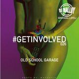 #GETINVOLVED026 - OLD SCHOOL GARAGE CLASSICS