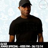 DJ EZ - Xmas Special - Kiss FM - 26/12/14