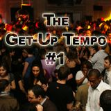 The Get-Up Tempo #1