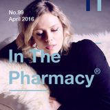 In The Pharmacy #99 - Late April 2016