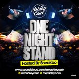 Mr Ashley Cain Presents - #OneNightStandVol1 (Hosted By Sneakbo)