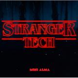 Stranger Tech @Alberto Blanco by Mini Alma 4.02.2018.mp3