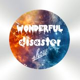 Wonderful disaster show #1