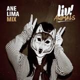 LIV! ANIMALS ~ Ane Lima Mix