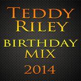 Teddy Riley Birthday Mix 2014