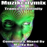 Marky Boi - Muzikcitymix Trance To Infinity
