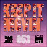 Dan Aux Presents: Keep It Movin' #053 (Re-up)