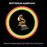 2019 Grammy Best Reggae Album Nominations - Mixed & Mastered by Dj Prefixx