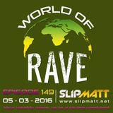 Slipmatt - World Of Rave #149