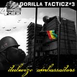 Gorilla Tacticz#3-dubwize ambassadors