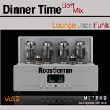 Dinner Time & Soft Mix - Vol 2