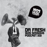 1605 Podcast 102 with Da Fresh
