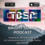 DJ Riff, DJ M@g!c and DJ Andrew Danilov - The Bright Sound Podcast 068