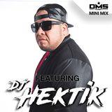 DMS MINI MIX WEEK #315 DJ HEKTIK