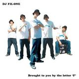DJ FIL-ONE - BROUGHT TO YOU BY THE LETTER F