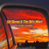 Kid Gloves & The Dirty Word