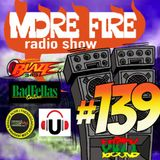 More Fire Radio Show #139 Week of April 10th 2017 with Crossfire from Unity Sound