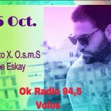 Andree Eskay's Guest Mix On O.s.m.S. Show / 15-Oct-14 @ OK Radio 94.5 (Volos)