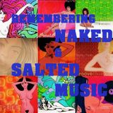 Remembering Naked & Salted Music  VOL.1