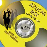 AZÚCAR MIX (LATIN 00 - 09) . Mixed by Fede Carrera