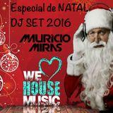 ESPECIAL 2016 DE NATAL - WE LOVE HOUSE MUSIC (DJ Mauricio Miras)