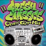 FRESH CLASSICS CHAOS GIGA MIX mixed by SPIN MASTER A-1