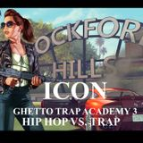GHETTO TRAP ACADEMY 3 (HIP HOP VS. TRAP)