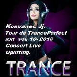 Kosvanec dj. - Tour de TrancePerfect xxt vol.10-2016(Concert Live Uplifting)