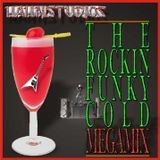The rockin' funky cold Megamix -REWORKED-