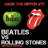 BEATLES Vs ROLLING STONES - VINTAGE EDITION by HANK THE RIPPER