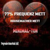 77% FREQUENZ METT (Housemacher Mett)