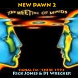 New Dawn - Meeting of the Minds        ---------- Signal Radio 1992 ---------- Tape- NEW DAWN 2