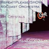 Repeat, Please!!! 19k Crystals by NoCoast Orchestra