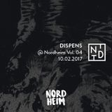 DISPENS @ Nordheim Vol. 04 // 10.02.2017