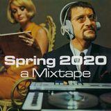 Spring 2020: A Mixtape