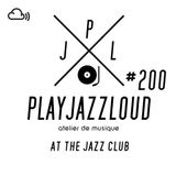 PJL sessions #200 [at the jazz club]