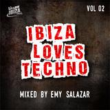 Ibiza Loves Techno - Vol. 02 / Mixed by Emy Salazar