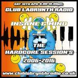 "Insane & Mind ""Live""  Club Labrynth Radio - 2006-2016 Hardcore Session - Apr 30th 2016"