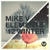 Mike V - Elements '12 Winter