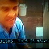 Jesus, This is Heavy!