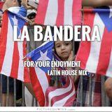 LA BANDERA LATIN HOUSE MIX - DJ CARLOS C4 RAMOS