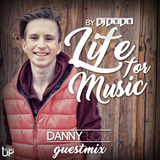 LIFE FOR MUSIC #013 Guestmix by Danny Low